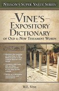 Vine's Expository Dictionary of Old & New Testament Words (Nelson's Super Value Series) Hardback