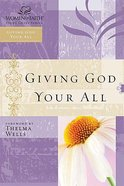 Giving God Your All (Women Of Faith Study Guide Series) Paperback