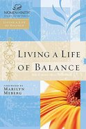 Living a Life of Balance (Women Of Faith Study Guide Series) Paperback