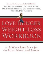 Love Hunger Weight-Loss Workbook Paperback