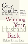 Winning Your Husband Back Before It's Too Late Paperback