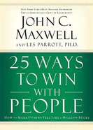 25 Ways to Win With People: How to Make Others Feel Like a Million Bucks Hardback