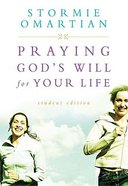 Praying God's Will For Your Life (Student Edition) Paperback