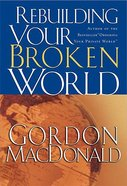 Rebuilding Your Broken World Paperback