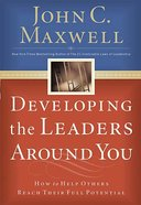 Developing the Leaders Around You Hardback