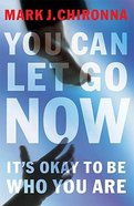 You Can Let Go Now Paperback