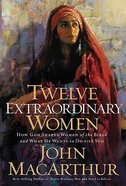 Twelve Extraordinary Women Hardback