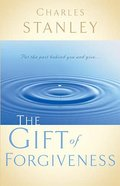 The Gift of Forgiveness (Charles Stanley Discipleship Series) Paperback