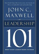 Leadership 101: What Every Leader Need to Know Hardback