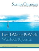 Lord, I Want to Be Whole (Workbook And Journal) Paperback
