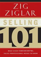 Selling 101: What Every Successful Sales Professional Needs to Know Hardback