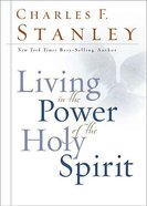 Living in the Power of the Holy Spirit Hardback