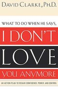 What to Do When Your Spouse Says I Don't Love You Anymore