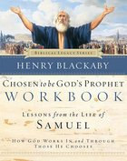 Chosen to Be God's Prophet (Workbook) (Biblical Legacy Series) Paperback