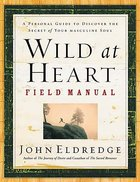 Wild At Heart (Field Manual) Paperback