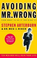Avoiding Mr Wrong (And What To Do If You Didn't)