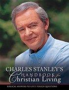 Charles Stanley's Handbook For Christian Living Hardback