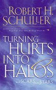 Turning Hurts Into Halos Paperback