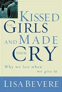 Kissed the Girls and Made Them Cry Paperback