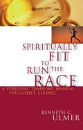 Spiritually Fit to Run the Race Paperback