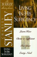 Living in His Sufficiency (In Touch Study Series) Paperback