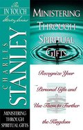 Ministering Through Spiritual Gifts (In Touch Study Series) Paperback