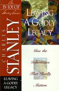 Leaving a Godly Legacy (In Touch Study Series) Paperback