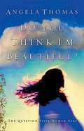 Do You Think I'm Beautiful? Paperback