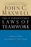The 17 Indisputable Laws of Teamwork Hardback