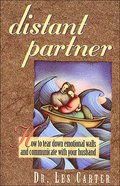 Distant Partner: How to Tear Down Emotional Walls Paperback