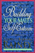The New Building Your Mate's Self-Esteem Paperback