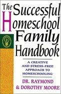 Successful Homeschool Family Handbook Paperback