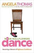 When Wallflowers Dance Paperback