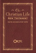 NKJV Christian Life New Testament Burgundy Paperback