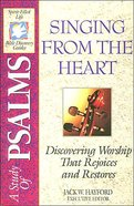 Sflb #09: Singing From the Heart (Spirit Filled Life Bible Discovery) (Psalms) (#09 in Spirit-filled Life Bible Discovery Guide Series) Paperback
