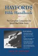 Hayford's Bible Handbook - Spirit Filled Life Bible Handbook Hardback