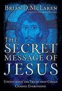 The Secret Message of Jesus Hardback