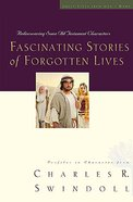 Fascinating Stories of Forgotten Lives (Great Lives From God's Word Series) Hardback