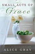 Small Acts of Grace Paperback