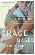 Grace Based Parenting (#01 in Grace Based Parenting Series) Paperback