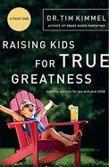 Gbp #03: Raising Kids For True Greatness Paperback
