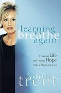 Learning to Breathe Again Paperback