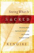 Seeing What is Sacred Paperback