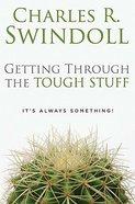Getting Through the Tough Stuff Paperback