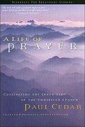 A Life of Prayer (Swindoll Leadership Library Series) Hardback