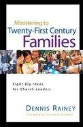 Ministering to Twenty-First Century Families Hardback