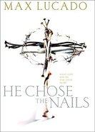 He Chose the Nails Hardback