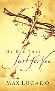 He Did This Just For You Paperback