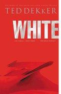Circle #03: White (#03 in Dekker Trilogy The Circle Series) Hardback