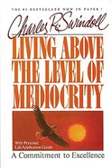 Living Above the Level of Mediocrity Paperback